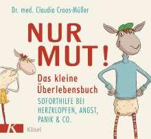 Claudia Croos-Müller: Nur Mut! Das kleine Überlebensbuch, Buch