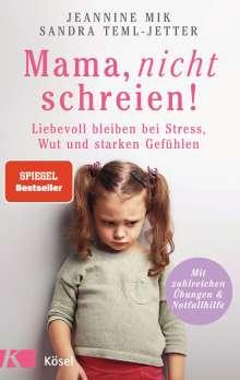 Jeannine Mik: Mama, nicht schreien!, Buch