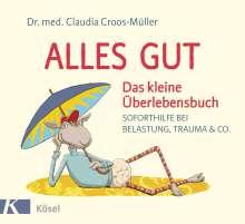 Claudia Croos-Müller: Alles gut - Das kleine Überlebensbuch, Buch