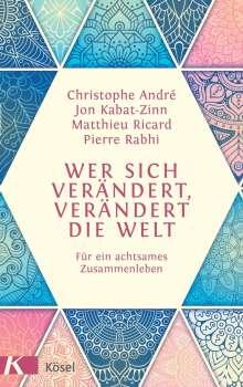 Christophe André: Wer sich verändert, verändert die Welt, Buch