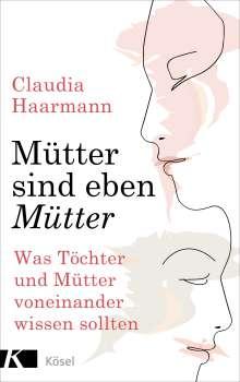Claudia Haarmann: Mütter sind eben Mütter, Buch
