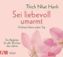 Nhat Thich: Sei liebevoll umarmt, Buch