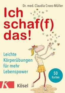 Claudia Croos-Müller: Ich schaf(f) das!, Diverse