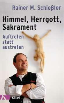 Rainer M. Schießler: Himmel - Herrgott - Sakrament, Buch