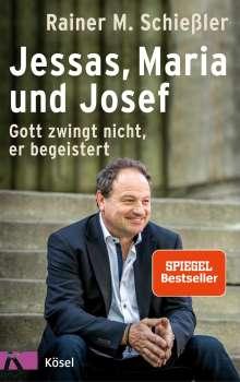Rainer M. Schießler: Jessas, Maria und Josef, Buch