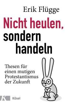 Erik Flügge: Nicht heulen, sondern handeln, Buch