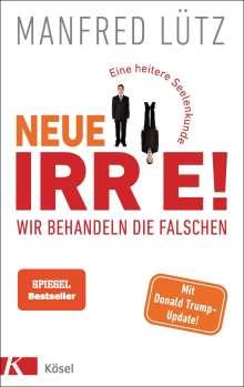 Manfred Lütz: Neue Irre - Wir behandeln die Falschen, Buch