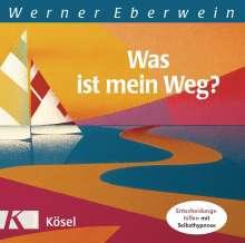 Werner Eberwein: Was ist mein Weg? CD, CD
