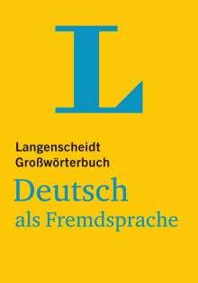 Langenscheidt Großwörterbuch Deutsch als Fremdsprache - für Studium und Beruf, Buch
