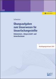 Reinhard Schweizer: Übungsaufgaben zum Steuerwesen für Steuerfachangestellte, 1 Buch und 1 Diverse