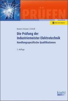 Günter Krause: Die Prüfung der Industriemeister Elektrotechnik, 1 Buch und 1 Diverse