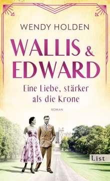 Wendy Holden: Wallis und Edward. Eine Liebe, stärker als die Krone, Buch