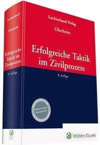 Rainer Oberheim: Erfolgreiche Taktik im Zivilprozess, Buch