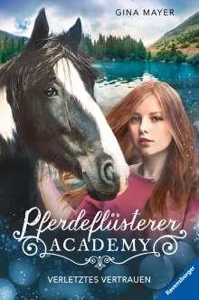 Gina Mayer: Pferdeflüsterer-Academy, Band 4: Verletztes Vertrauen, Buch