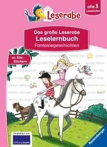 Ingrid Uebe: Das große Leserabe Leselernbuch: Fantasiegeschichten - Leserabe ab der 1. Klasse - Erstlesebuch für Kinder ab 5 Jahren, Buch