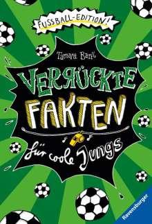 Verrückte Fakten für coole Jungs. Fußball-Edition, Buch