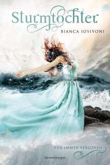 Bianca Iosivoni: Sturmtochter, Band 2: Für immer verloren, Buch