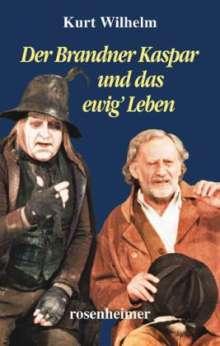 Kurt Wilhelm: Der Brandner Kaspar und das ewig' Leben, Buch