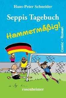 Hans-Peter Schneider: Seppis Tagebuch - Hammermäßig, Buch