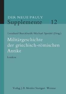 Der Neue Pauly. Supplemente 12. Militärgeschichte der griechisch-römischen Antike, Buch