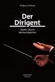 Wolfgang Hattinger: Der Dirigent, Buch