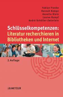 Fabian Franke: Schlüsselkompetenzen: Literatur recherchieren in Bibliotheken und Internet, Buch