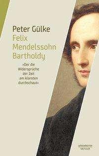 Peter Gülke: Felix Mendelssohn Bartholdy, Buch
