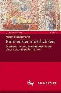 Michael Bachmann: Bühnen der Innerlichkeit, Buch
