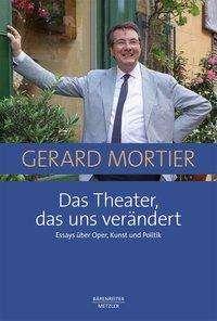 Gerard Mortier: Das Theater, das uns verändert, Buch