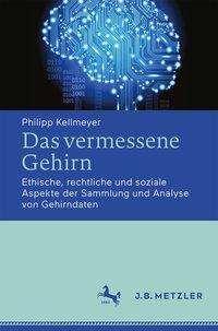 Philipp Kellmeyer: Das vermessene Gehirn, Buch