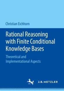 Christian Eichhorn: Rational Reasoning with Finite Conditional Knowledge Bases, Buch