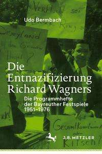 Udo Bermbach: Die Entnazifizierung Richard Wagners, Buch