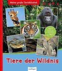 Christine Denis-Huot: Meine große Tierbibliothek: Tiere der Wildnis, Buch
