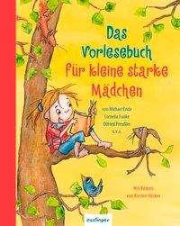 Michael Ende: Das Vorlesebuch für kleine starke Mädchen, Buch