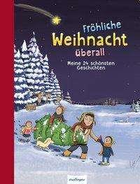 Friederun Reichenstetter: Fröhliche Weihnacht überall, Buch