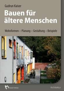 Gudrun Kaiser: Bauen für ältere Menschen, Buch
