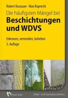 Robert Kussauer: Die häufigsten Mängel bei Beschichtungen und Wärmedämm-Verbundsystemen, Buch