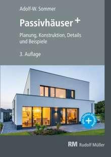 Adolf-W. Sommer: Passivhäuser+, Buch