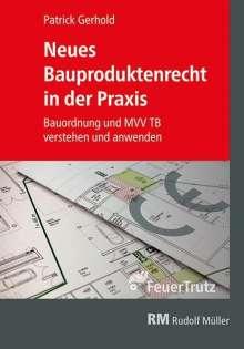 Patrick Gerhold: Neues Bauproduktenrecht in der Praxis, Buch