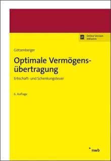 Anton-Rudolf Götzenberger: Optimale Vermögensübertragung, 1 Buch und 1 Diverse