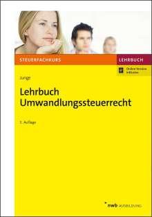 Bernd Junge: Lehrbuch Umwandlungssteuerrecht, 1 Buch und 1 Diverse