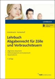 Michael Schönknecht: Lehrbuch Abgabenrecht für Zölle und Verbrauchsteuern, 1 Buch und 1 Diverse