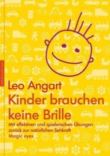 Leo Angart: Kinder brauchen keine Brille, Buch