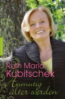 Ruth Maria Kubitschek: Anmutig älter werden, Buch