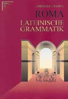 Josef Lindauer: Roma. Lateinische Grammatik. (RSR), Buch