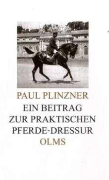 Paul Plinzner: Ein Beitrag zur praktischen Pferde-Dressur, Buch
