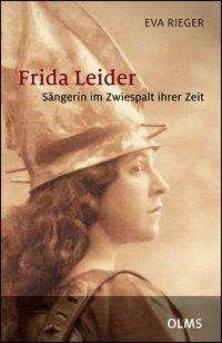 Eva Rieger: Frida Leider - Sängerin im Zwiespalt ihrer Zeit, Buch