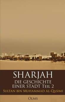 Sultan Bin Muhammad Al-Qasimi: Sharjah - Die Geschichte einer Stadt, Teil 2, Buch