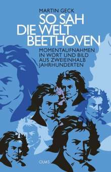 Martin Geck: So sah die Welt Beethoven, Buch