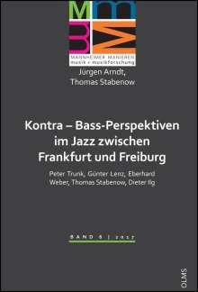 Jürgen Arndt: Kontra - Bass-Perspektiven im Jazz zwischen Frankfurt und Freiburg: Peter Trunk, Günter Lenz, Eberhard Weber, Thomas Stabenow, Dieter Ilg, Buch